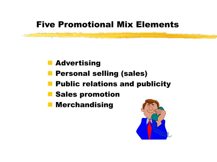 Five Promotional Mix Elements