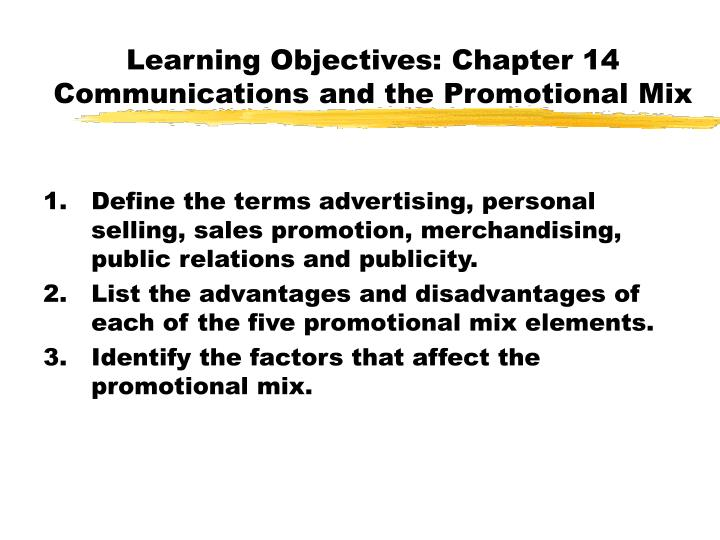 Learning objectives chapter 14 communications and the promotional mix
