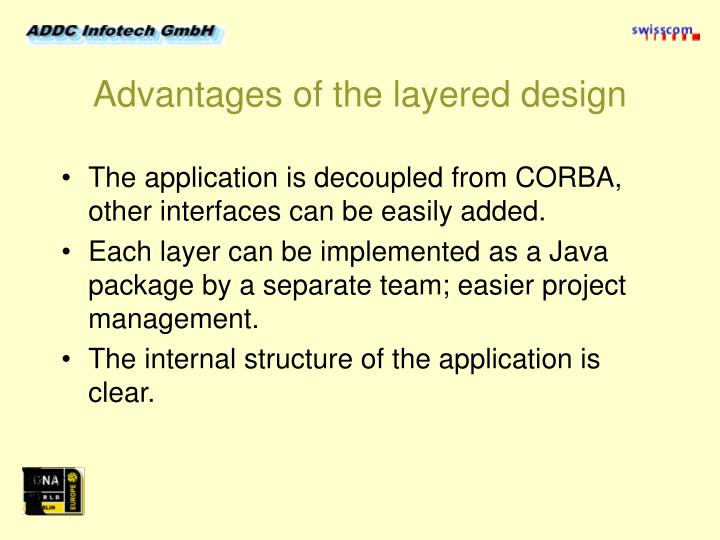 Advantages of the layered design