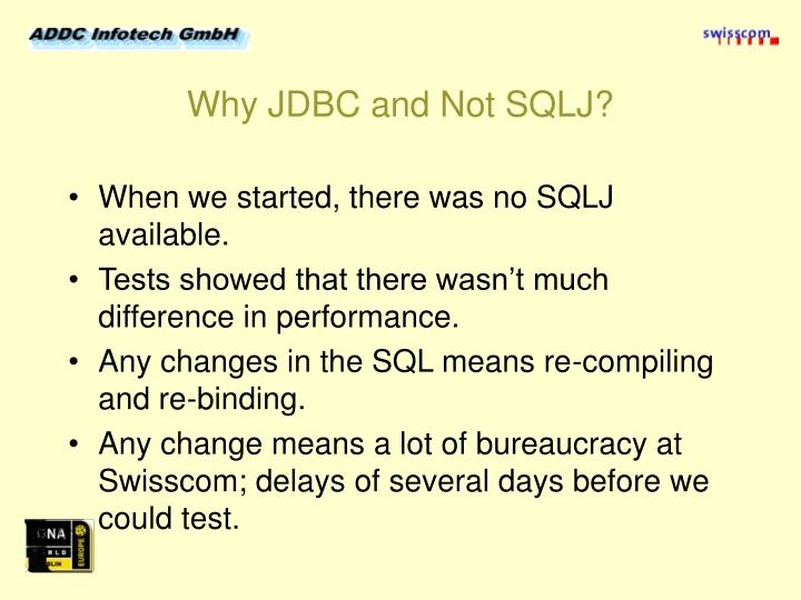 Why JDBC and Not SQLJ?