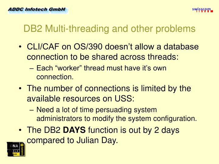 DB2 Multi-threading and other problems