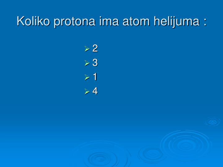 Koliko protona ima atom helijuma :