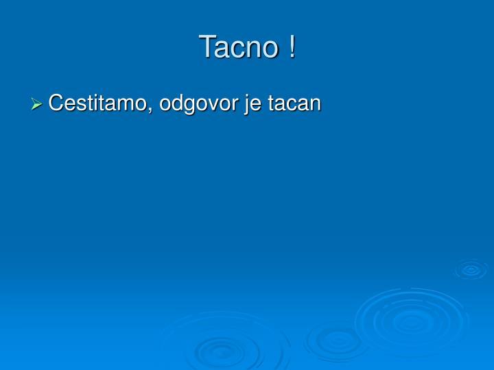 Tacno !