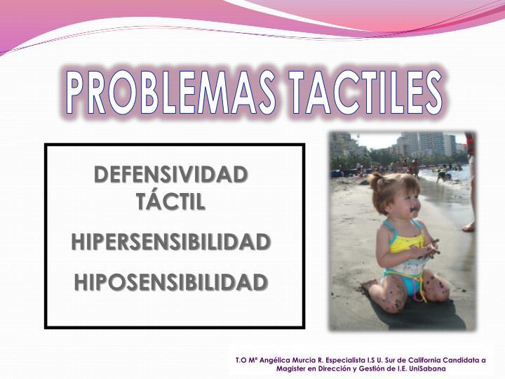 PROBLEMAS TACTILES