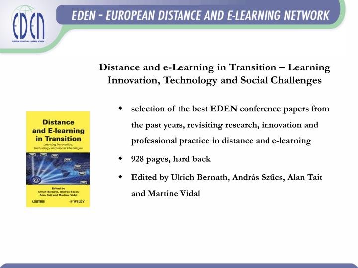 Distance and e-Learning in Transition – Learning Innovation, Technology and Social Challenges