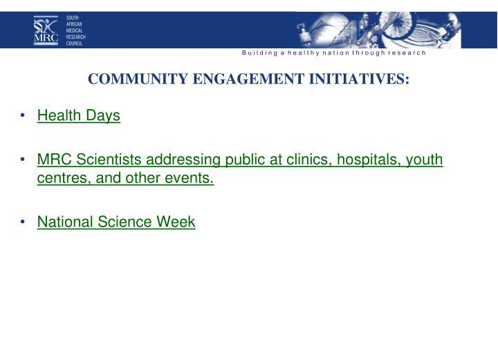COMMUNITY ENGAGEMENT INITIATIVES: