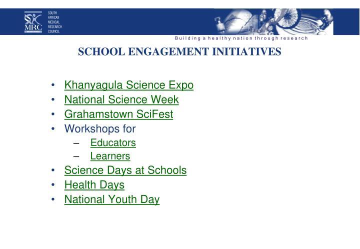 SCHOOL ENGAGEMENT INITIATIVES