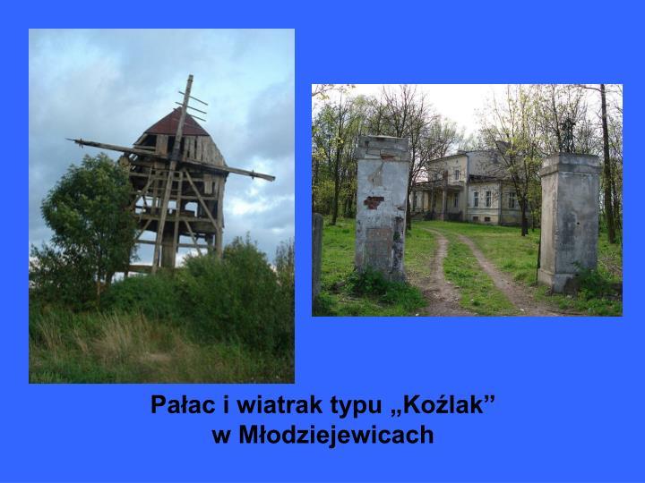 """Pałac i wiatrak typu """"Koźlak"""""""
