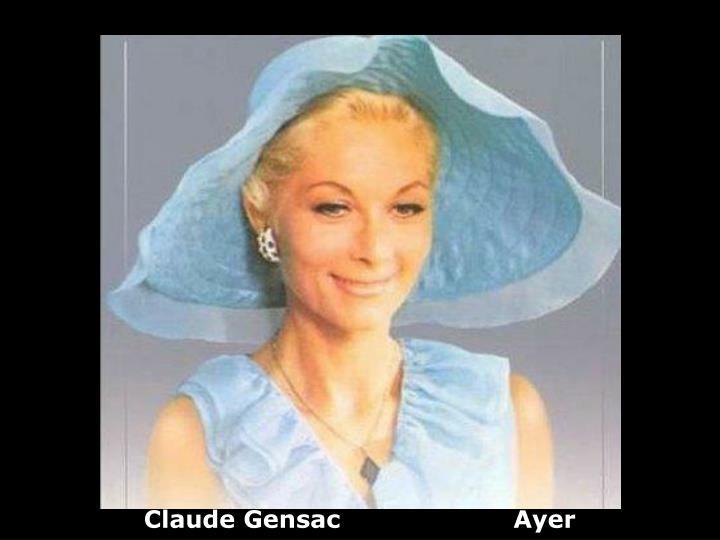 Claude Gensac                     Ayer