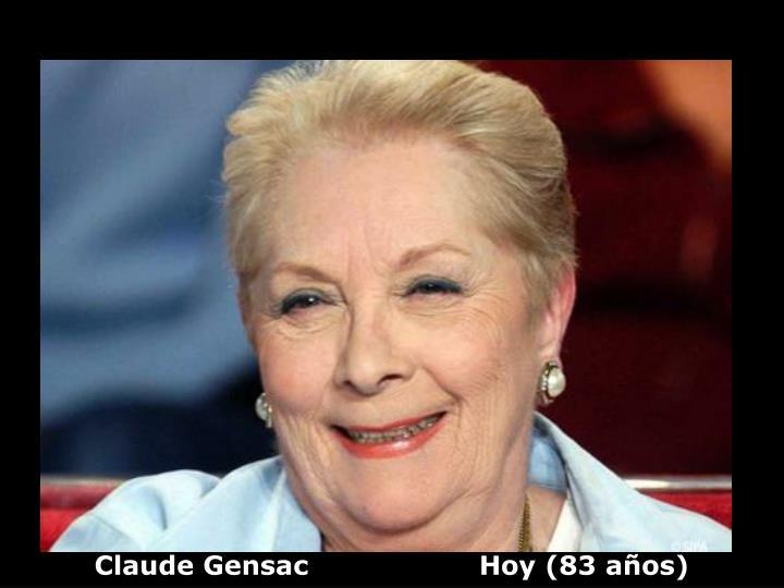 Claude Gensac                   Hoy (83 años)