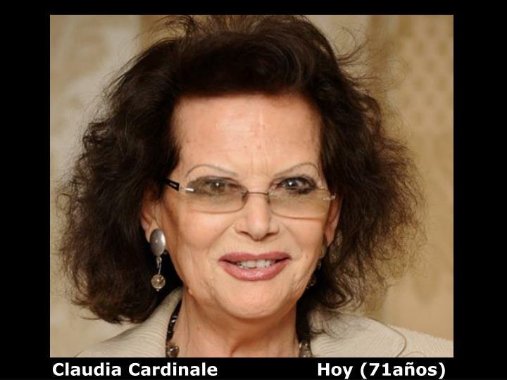 Claudia Cardinale                 Hoy (71años)