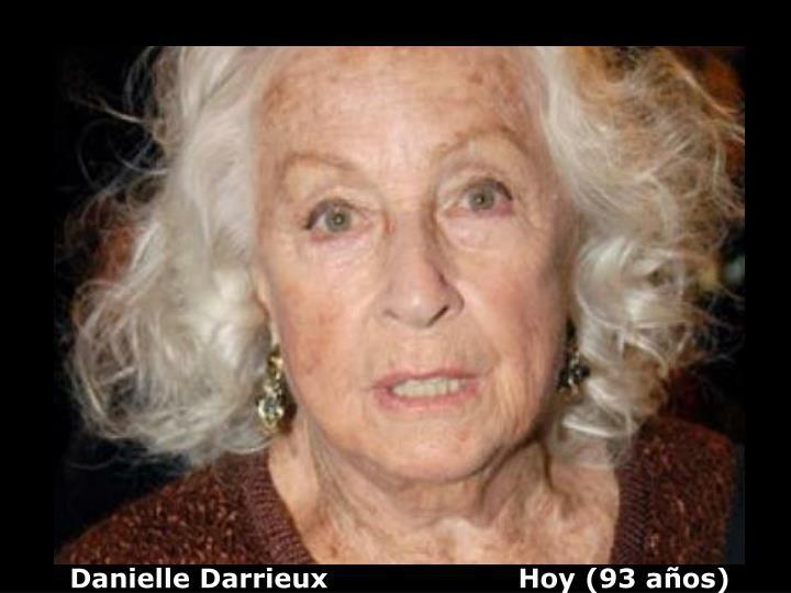 Danielle Darrieux                     Hoy (93 años)
