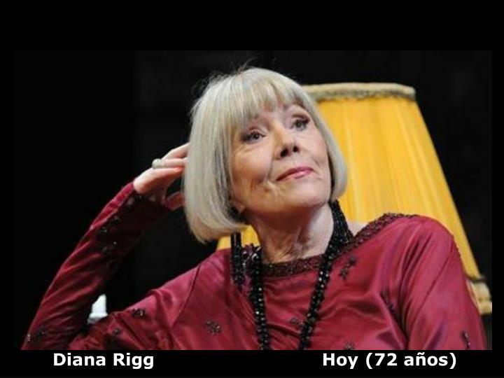 Diana Rigg                             Hoy