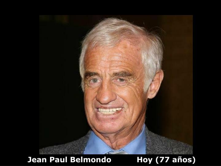 Jean Paul Belmondo          Hoy (77 años)