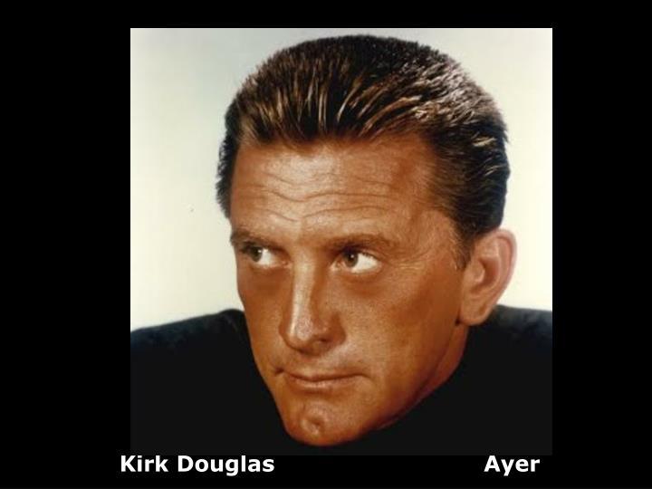 Kirk Douglas                            Ayer