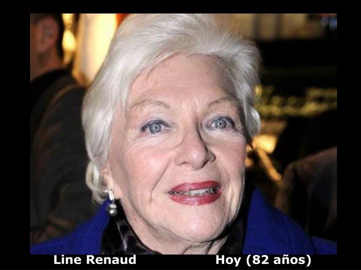 Line Renaud                   Hoy (82 años)