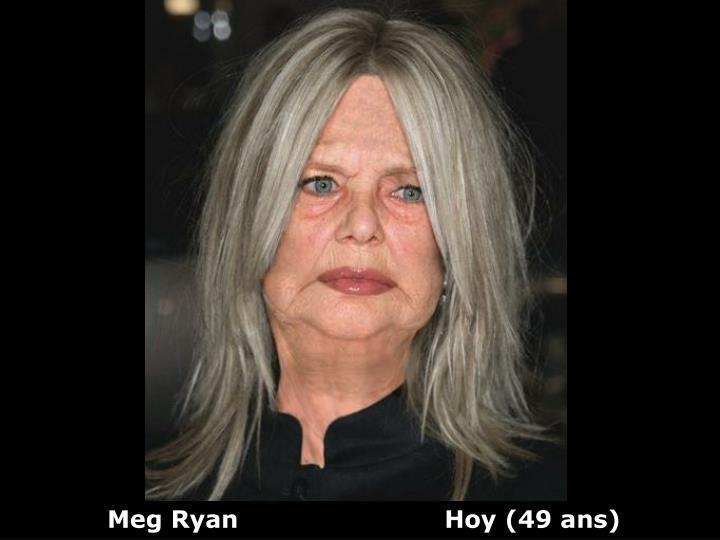 Meg Ryan                         Hoy (49 ans)