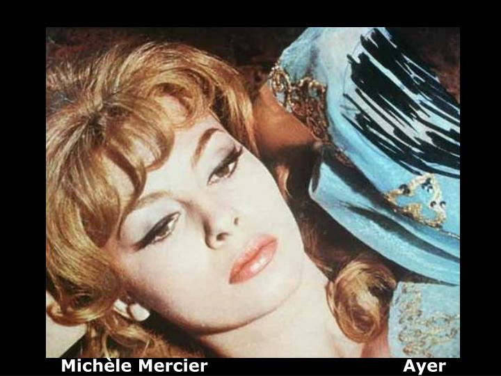 Michèle Mercier                                  Ayer