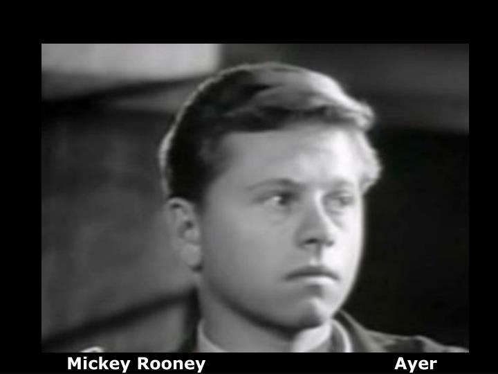 Mickey Rooney                                 Ayer