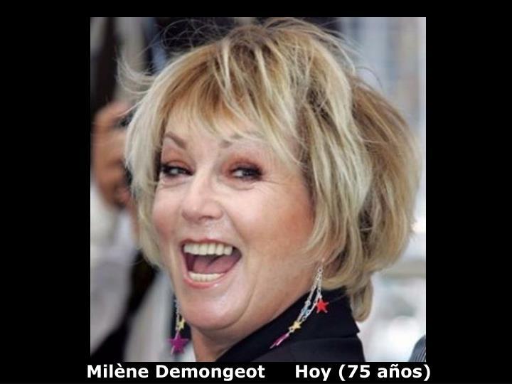 Milène Demongeot     Hoy (75 años)
