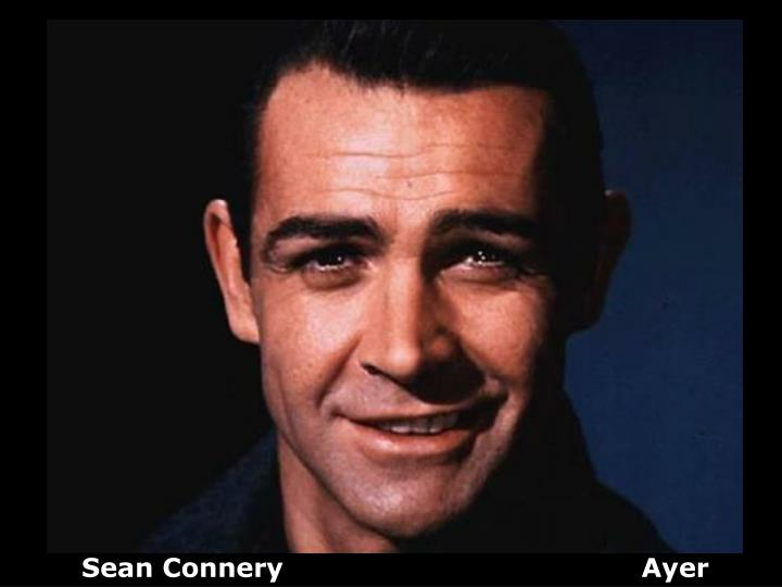 Sean Connery                                        Ayer