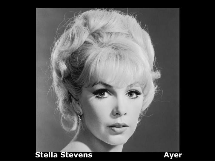 Stella Stevens                             Ayer
