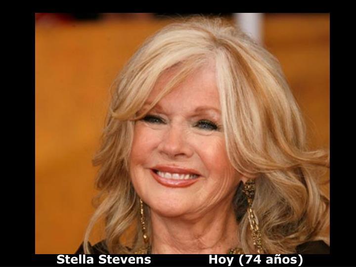 Stella Stevens              Hoy (74 años)