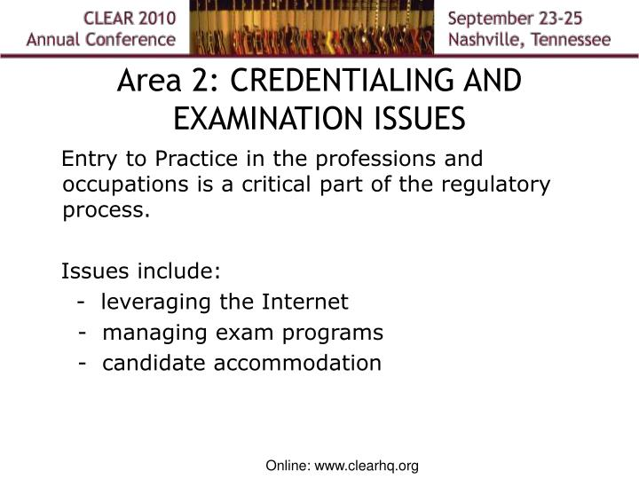Area 2: CREDENTIALING AND EXAMINATION ISSUES