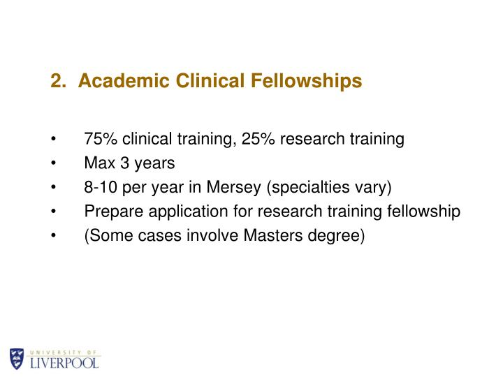 2.  Academic Clinical Fellowships