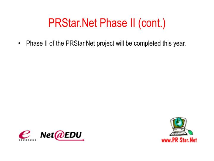 PRStar.Net Phase II (cont.)