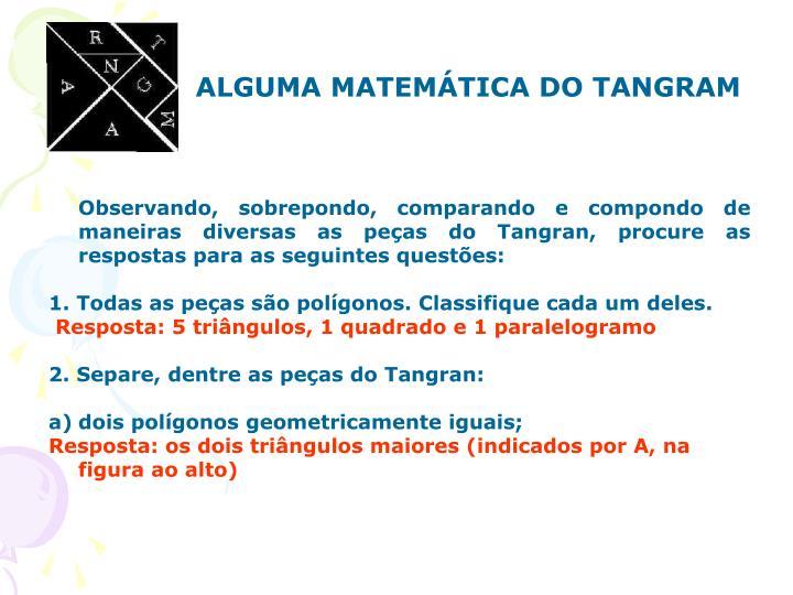 ALGUMA MATEMÁTICA DO TANGRAM