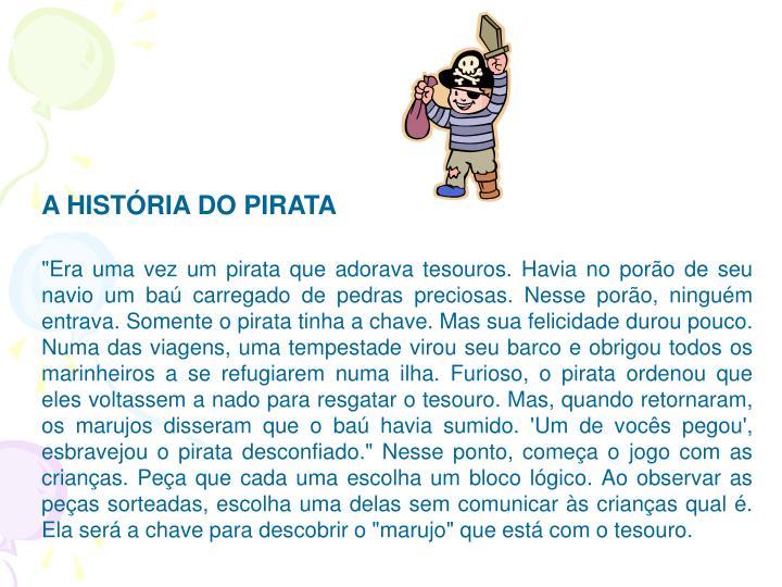 A HISTÓRIA DO PIRATA