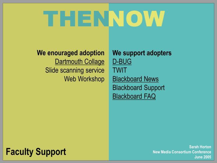 We enouraged adoption