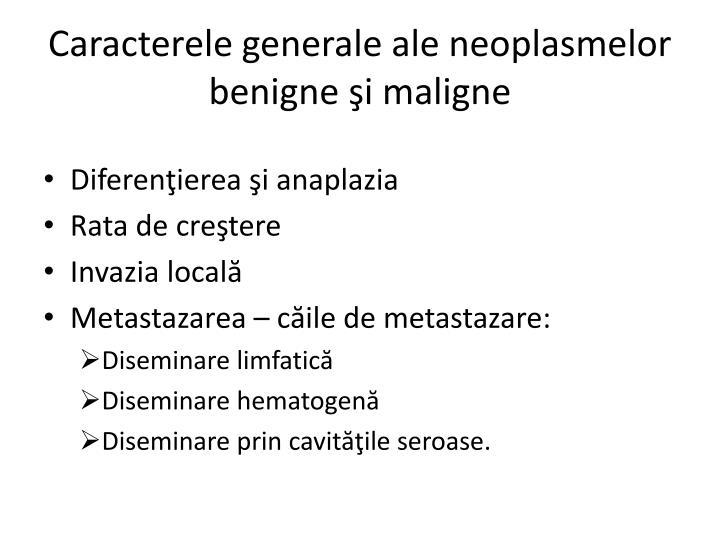 Caracterele generale ale neoplasmelor benigne şi maligne