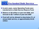 pre funded debt service