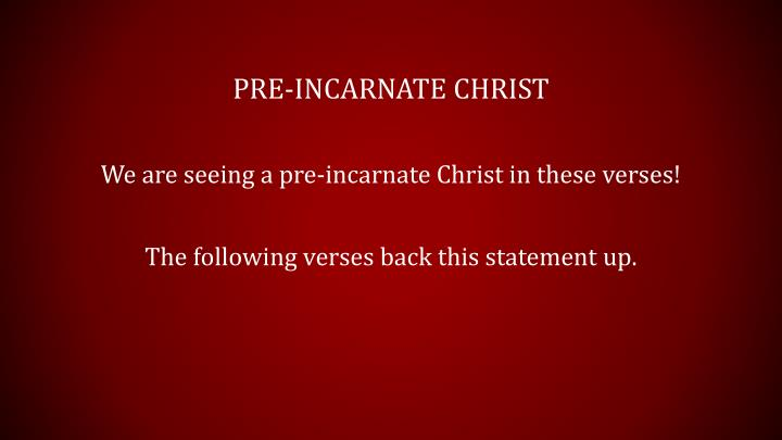 Pre-incarnate