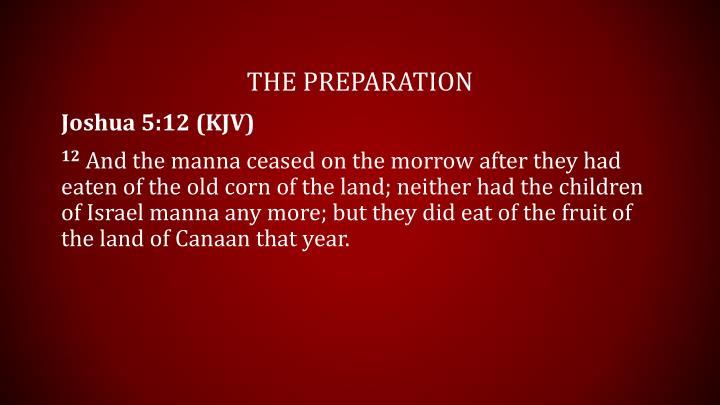 The preparation
