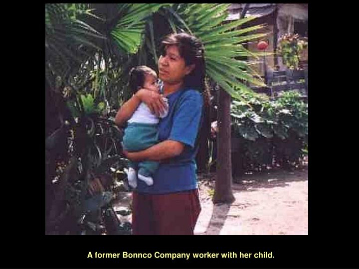 A former Bonnco Company worker with her child.