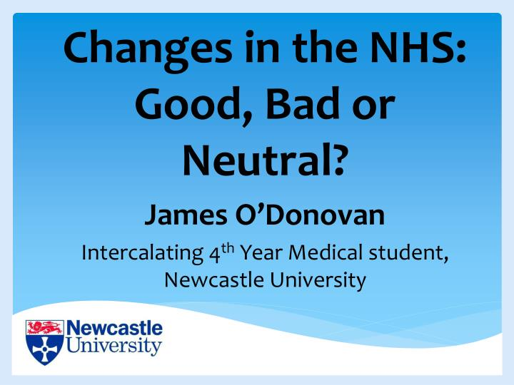Changes in the nhs good bad or neutral