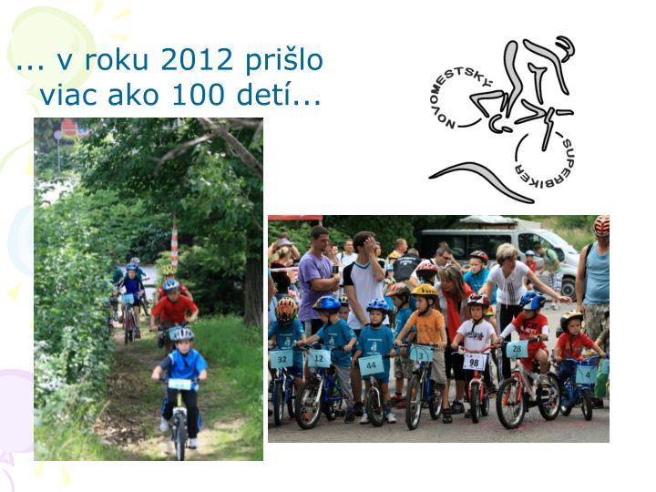 ... v roku 2012 prišlo viac ako 100 detí...