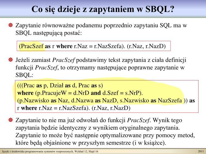 Co się dzieje z zapytaniem w SBQL?