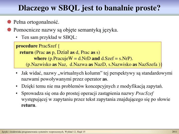 Dlaczego w SBQL jest to banalnie proste?