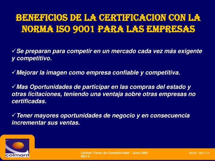 BENEFICIOS DE LA CERTIFICACION CON LA NORMA ISO 9001 PARA LAS EMPRESAS