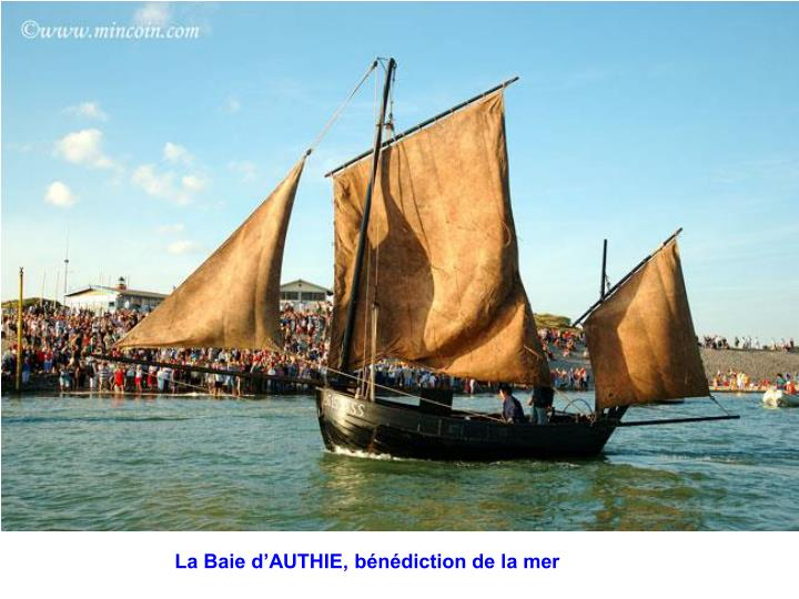 La Baie d'AUTHIE, bénédiction de la mer