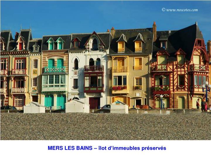 MERS LES BAINS – îlot d'immeubles préservés