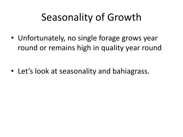 Seasonality of growth