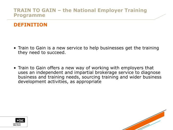 TRAIN TO GAIN – the National Employer Training Programme