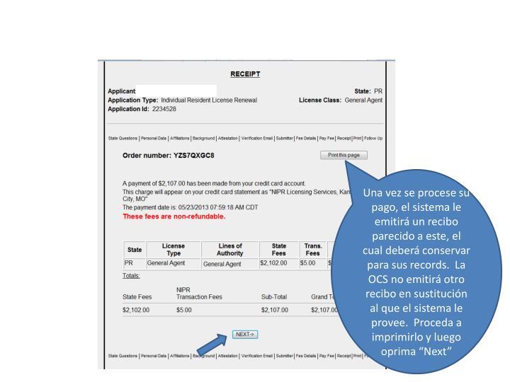 Una vez se procese su pago, el sistema le emitir un recibo parecido a este, el cual deber conservar para sus records.  La OCS no emitir otro recibo en sustitucin al que el sistema le provee.  Proceda a imprimirlo y luego oprima