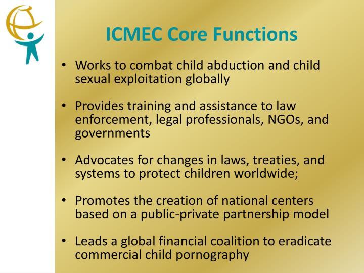ICMEC Core Functions