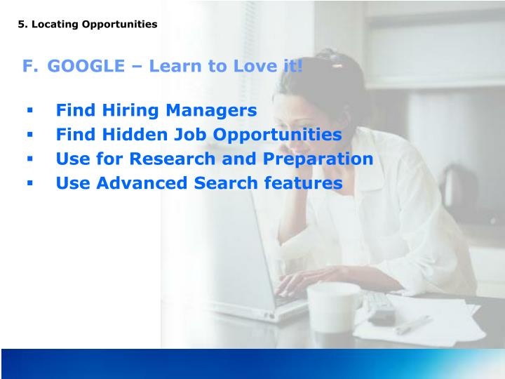5. Locating Opportunities
